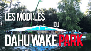 Les modules du dahu wake park
