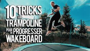 10 tricks trampoline pour progresser en wakeboard
